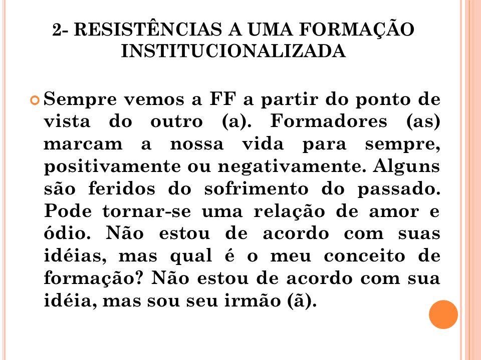 2- RESISTÊNCIAS A UMA FORMAÇÃO INSTITUCIONALIZADA