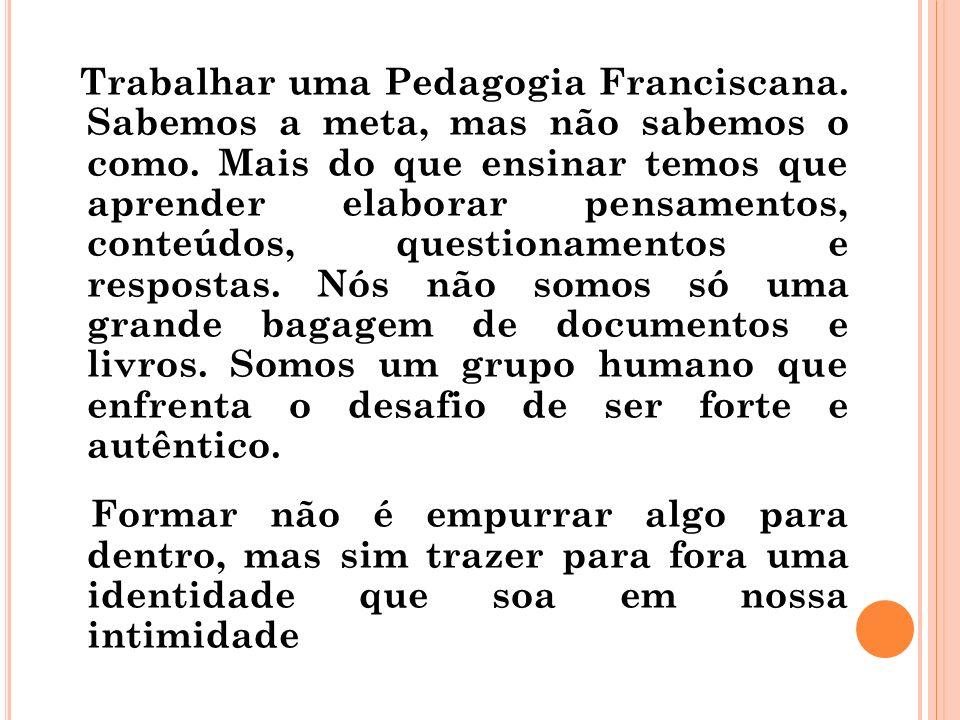 Trabalhar uma Pedagogia Franciscana