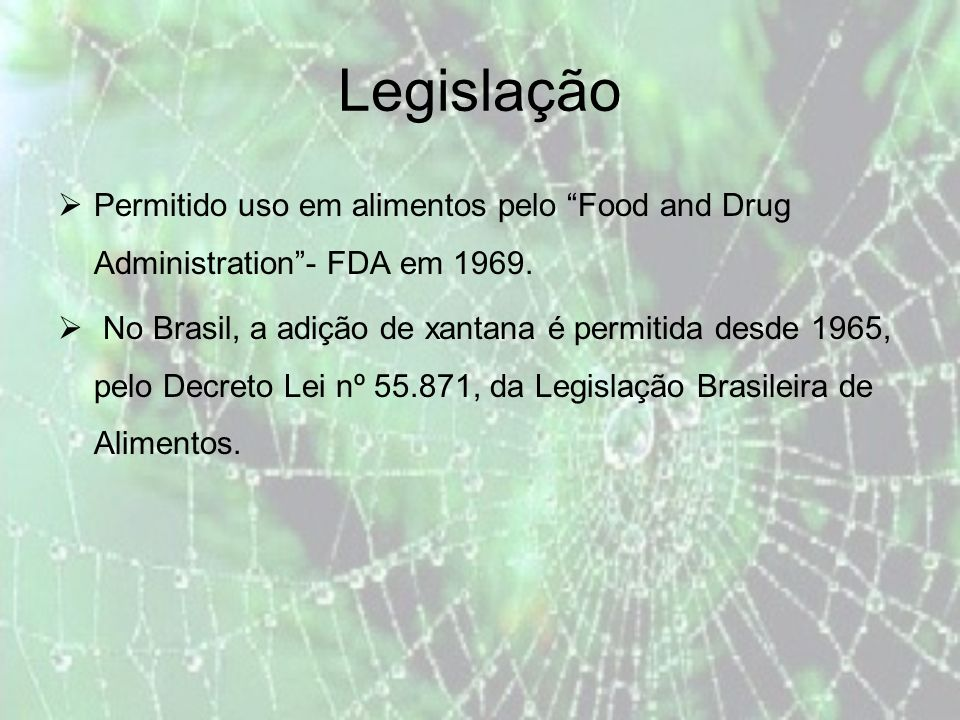 Legislação Permitido uso em alimentos pelo Food and Drug Administration - FDA em 1969.