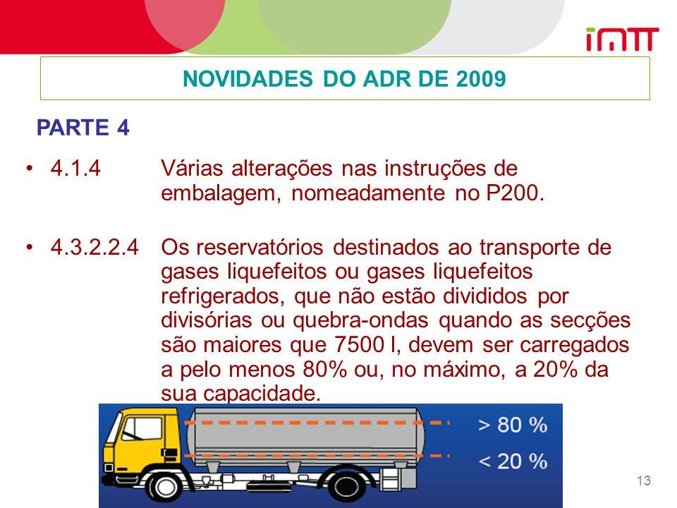 NOVIDADES DO ADR DE 2009 PARTE 4. 4.1.4 Várias alterações nas instruções de embalagem, nomeadamente no P200.