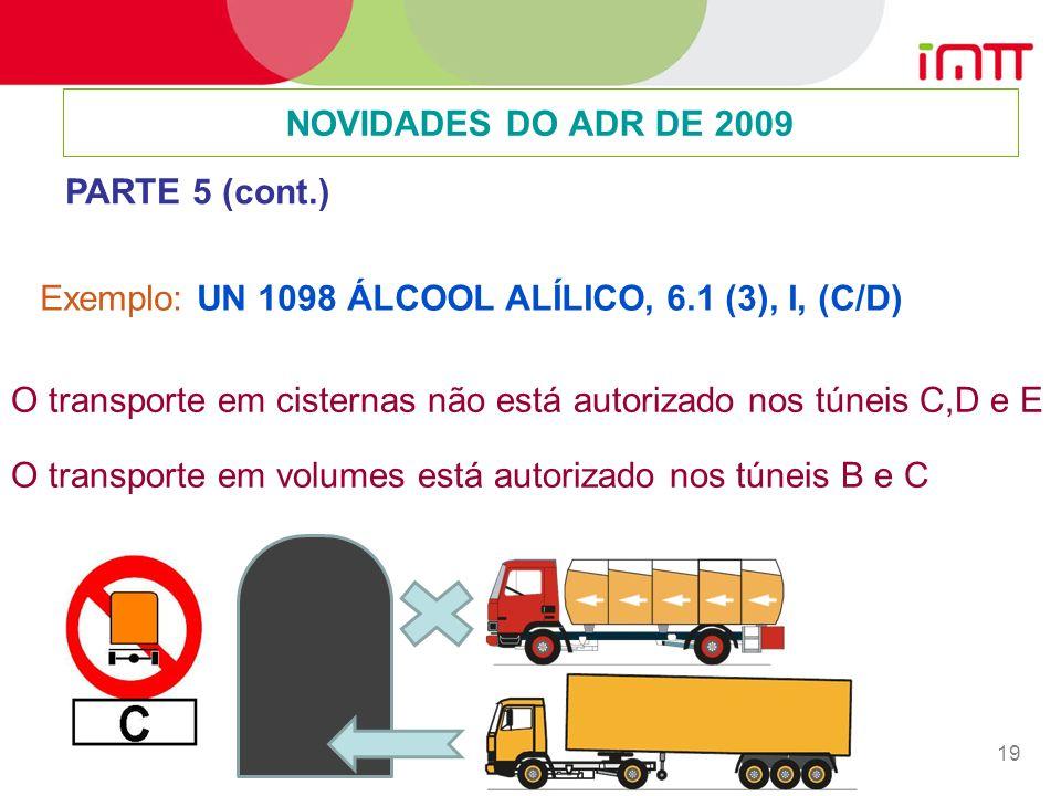 Exemplo: UN 1098 ÁLCOOL ALÍLICO, 6.1 (3), I, (C/D)