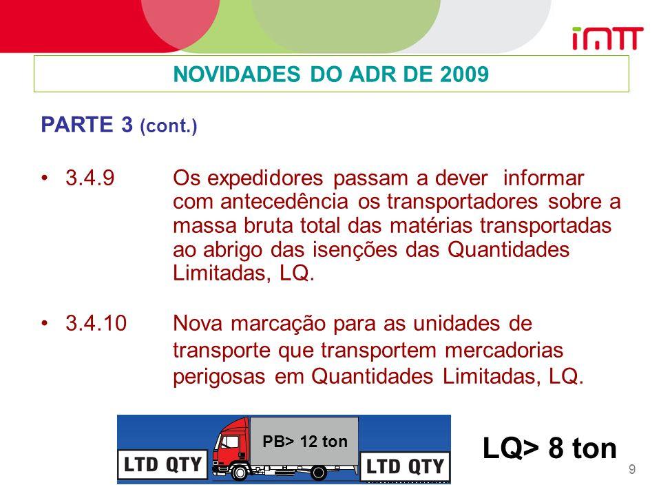 LQ> 8 ton NOVIDADES DO ADR DE 2009 PARTE 3 (cont.)