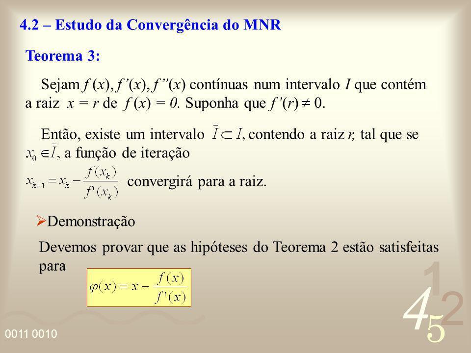 4.2 – Estudo da Convergência do MNR