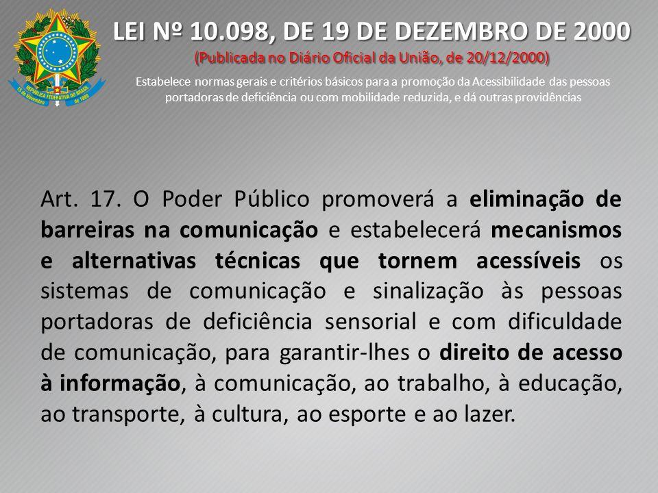LEI Nº 10.098, DE 19 DE DEZEMBRO DE 2000 (Publicada no Diário Oficial da União, de 20/12/2000)