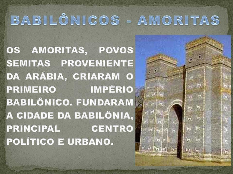 BABILÔNICOS - AMORITAS