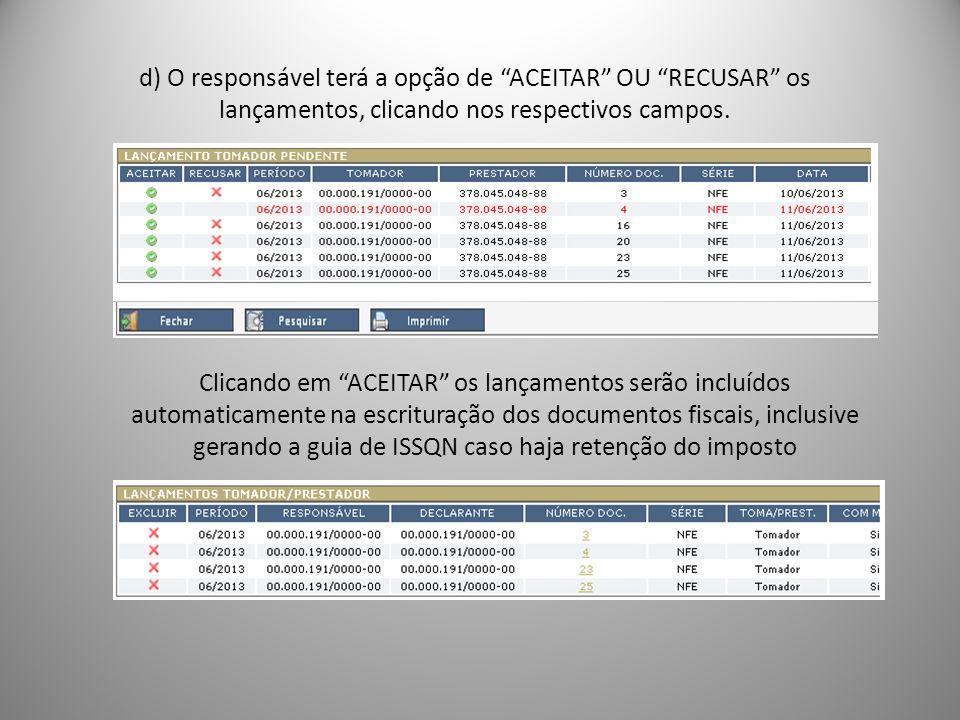 d) O responsável terá a opção de ACEITAR OU RECUSAR os lançamentos, clicando nos respectivos campos.