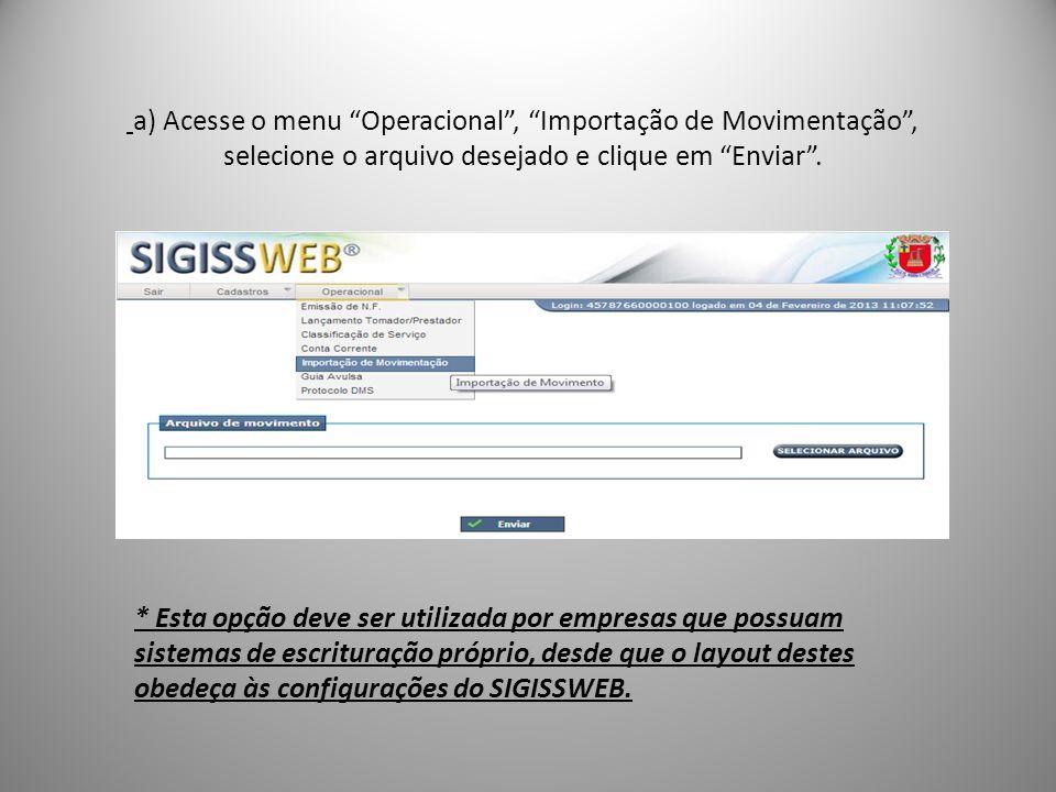 a) Acesse o menu Operacional , Importação de Movimentação , selecione o arquivo desejado e clique em Enviar .
