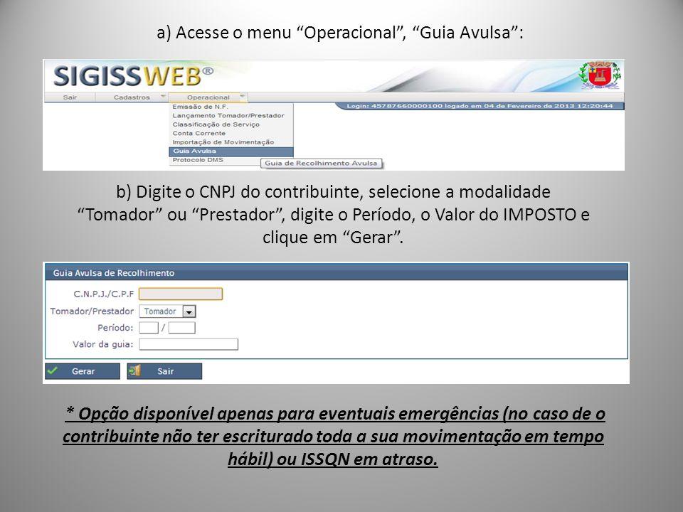 a) Acesse o menu Operacional , Guia Avulsa :