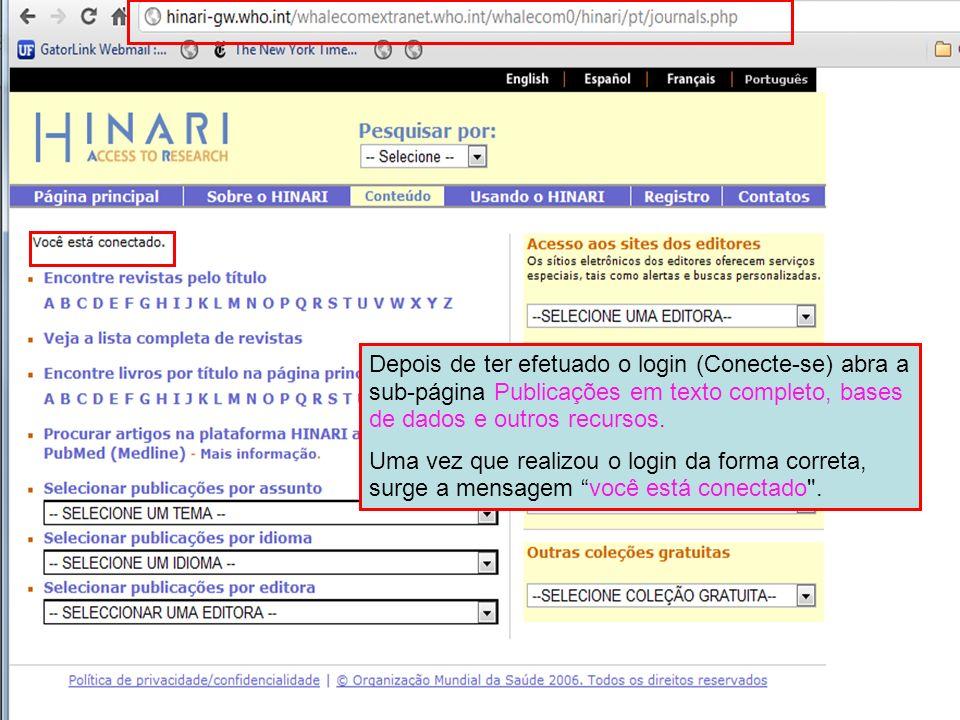 Depois de ter efetuado o login (Conecte-se) abra a sub-página Publicações em texto completo, bases de dados e outros recursos.