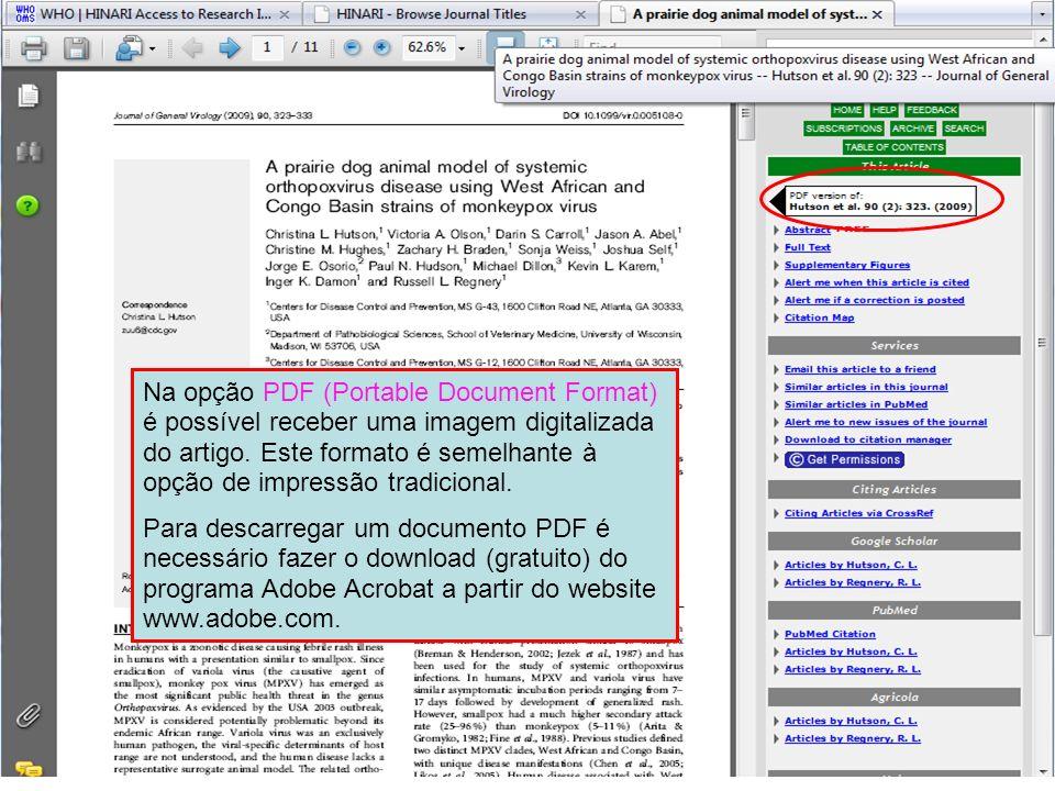 Na opção PDF (Portable Document Format) é possível receber uma imagem digitalizada do artigo. Este formato é semelhante à opção de impressão tradicional.