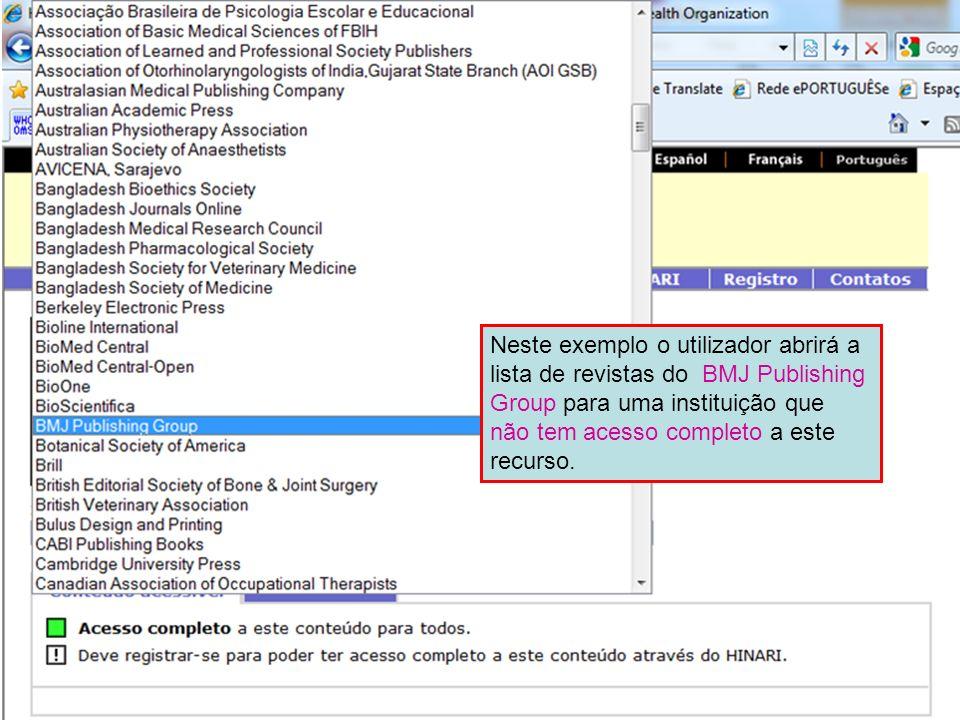 Neste exemplo o utilizador abrirá a lista de revistas do BMJ Publishing Group para uma instituição que não tem acesso completo a este recurso.