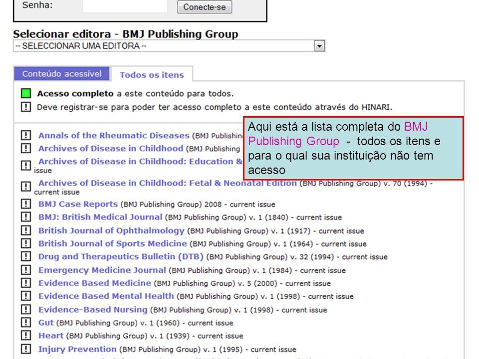 Aqui está a lista completa do BMJ Publishing Group - todos os itens e para o qual sua instituição não tem acesso