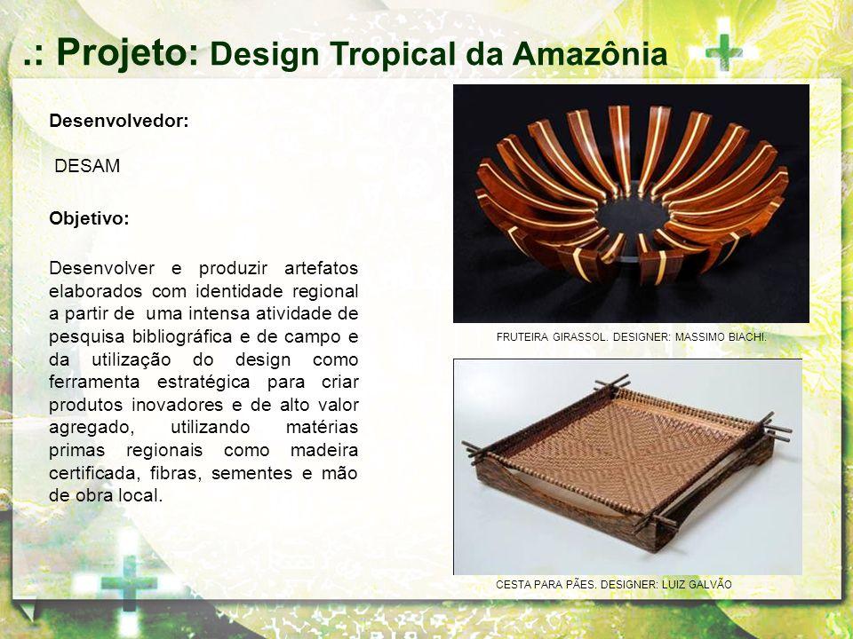 .: Projeto: Design Tropical da Amazônia