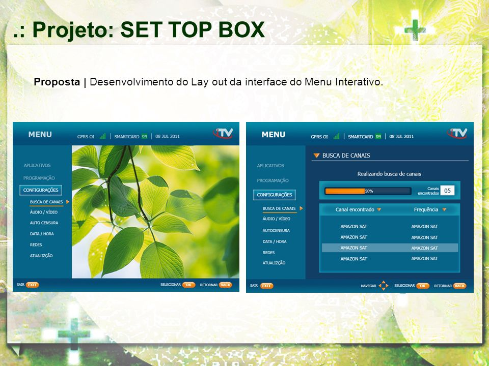 .: Projeto: SET TOP BOX Proposta | Desenvolvimento do Lay out da interface do Menu Interativo.