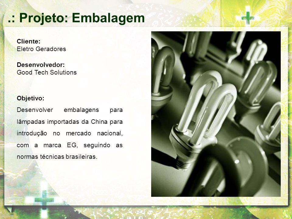 .: Projeto: Embalagem Cliente: Eletro Geradores Desenvolvedor:
