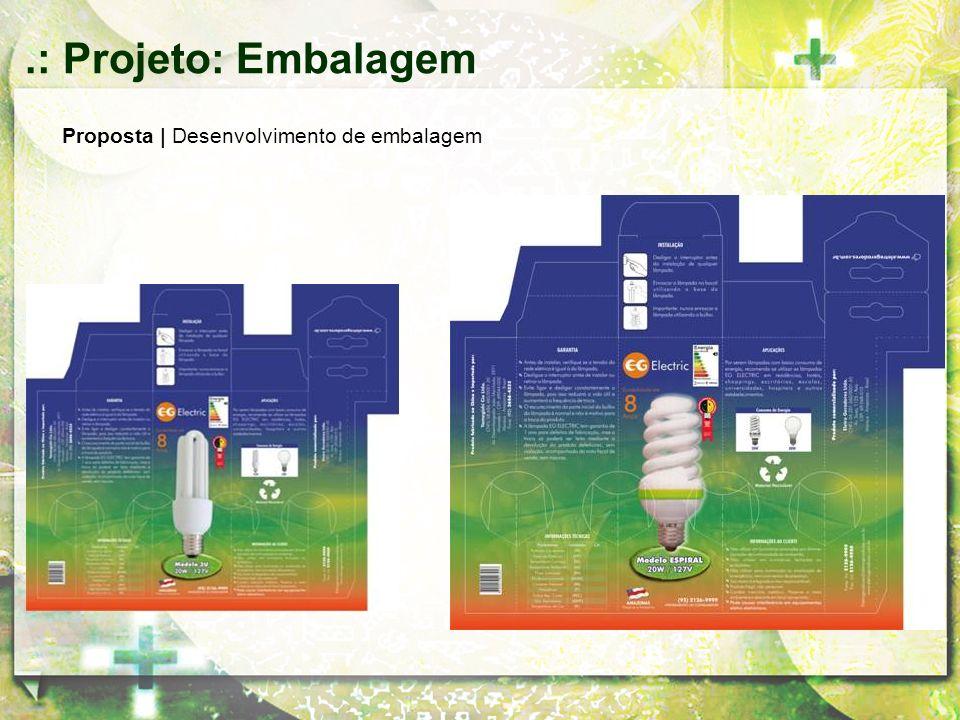 .: Projeto: Embalagem Proposta | Desenvolvimento de embalagem