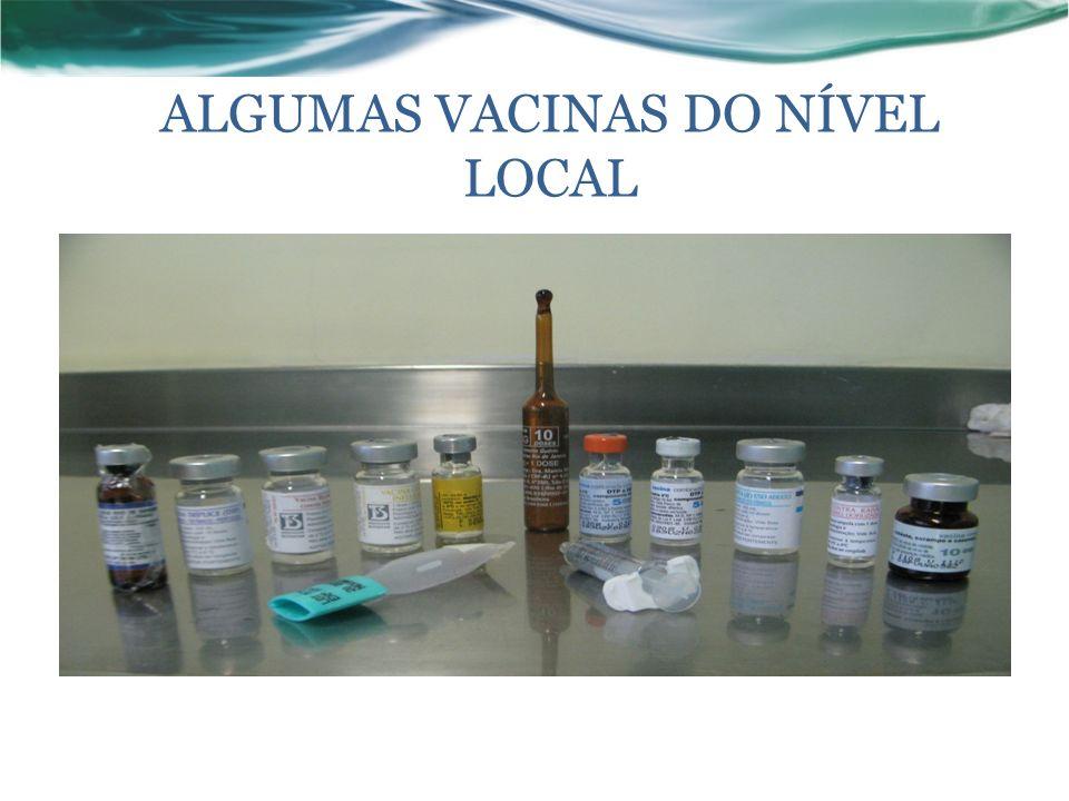 ALGUMAS VACINAS DO NÍVEL LOCAL