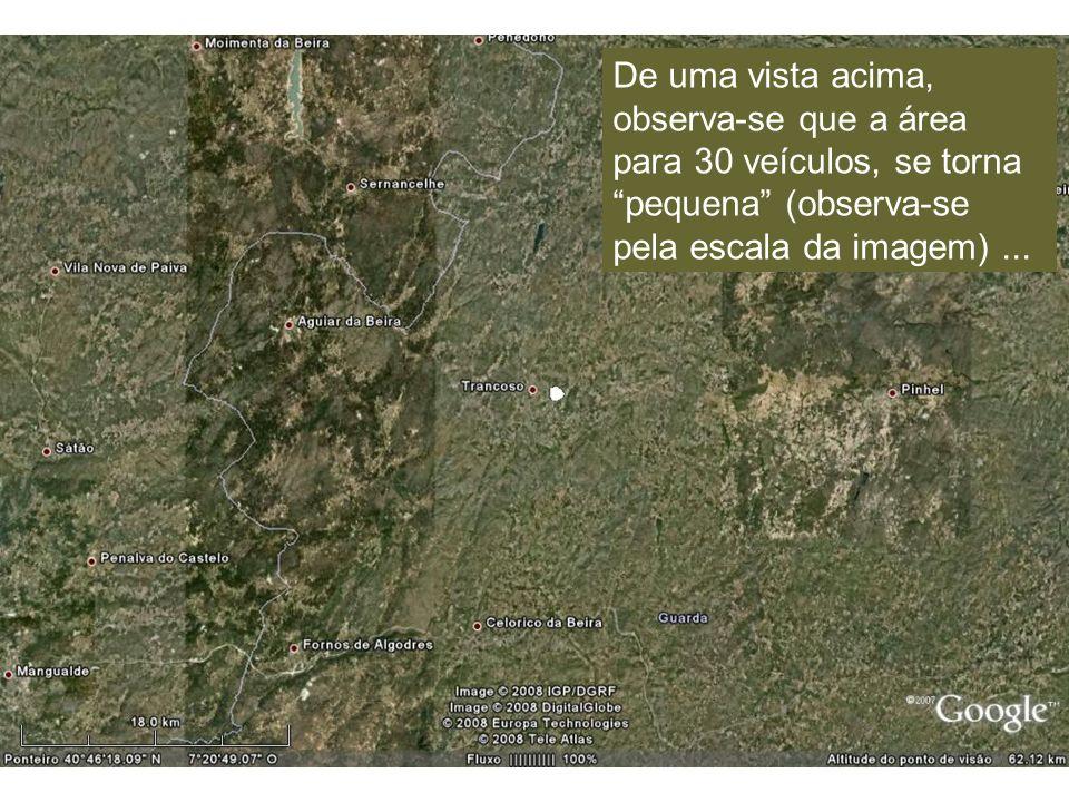 De uma vista acima, observa-se que a área para 30 veículos, se torna pequena (observa-se pela escala da imagem) ...