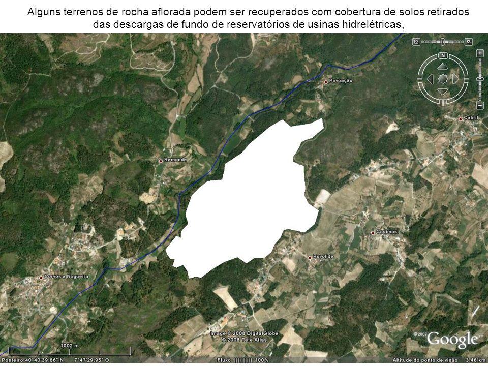 Alguns terrenos de rocha aflorada podem ser recuperados com cobertura de solos retirados das descargas de fundo de reservatórios de usinas hidrelétricas,