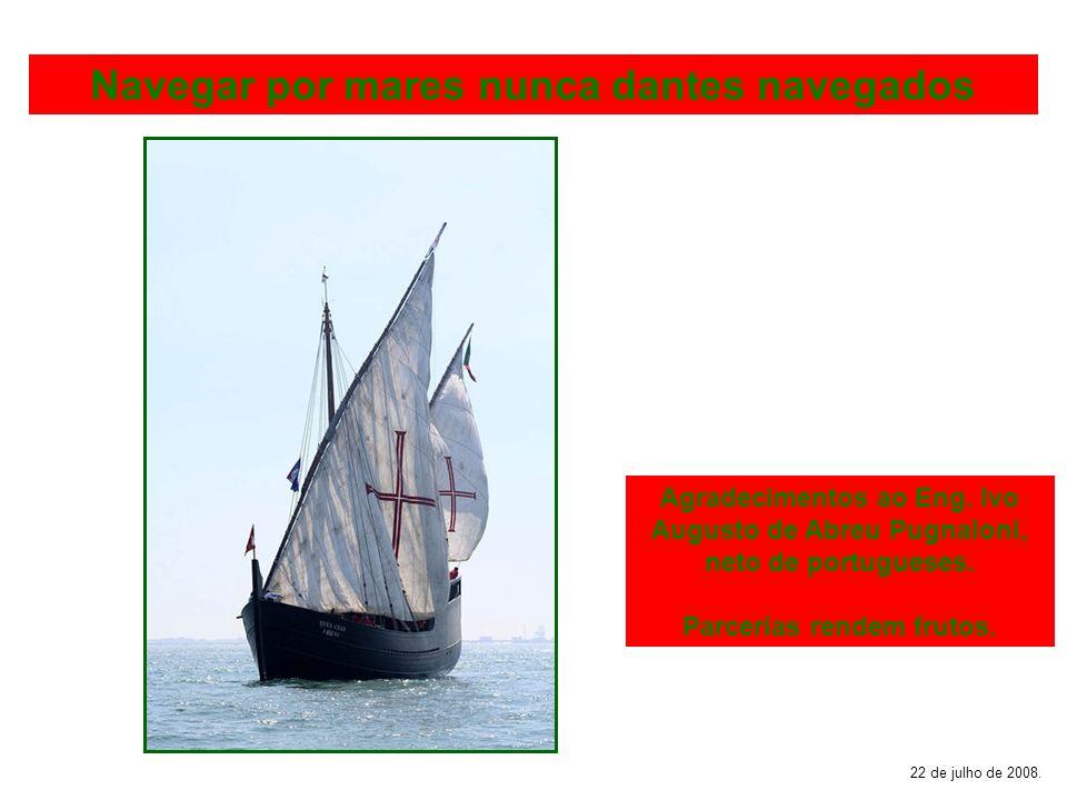 Navegar por mares nunca dantes navegados Parcerias rendem frutos.