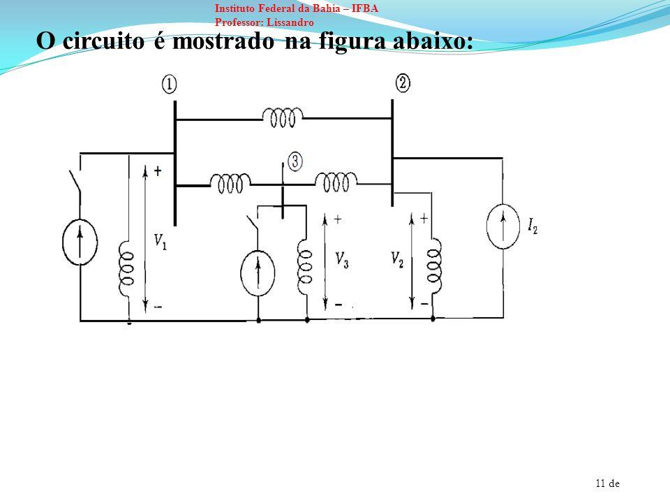 O circuito é mostrado na figura abaixo: