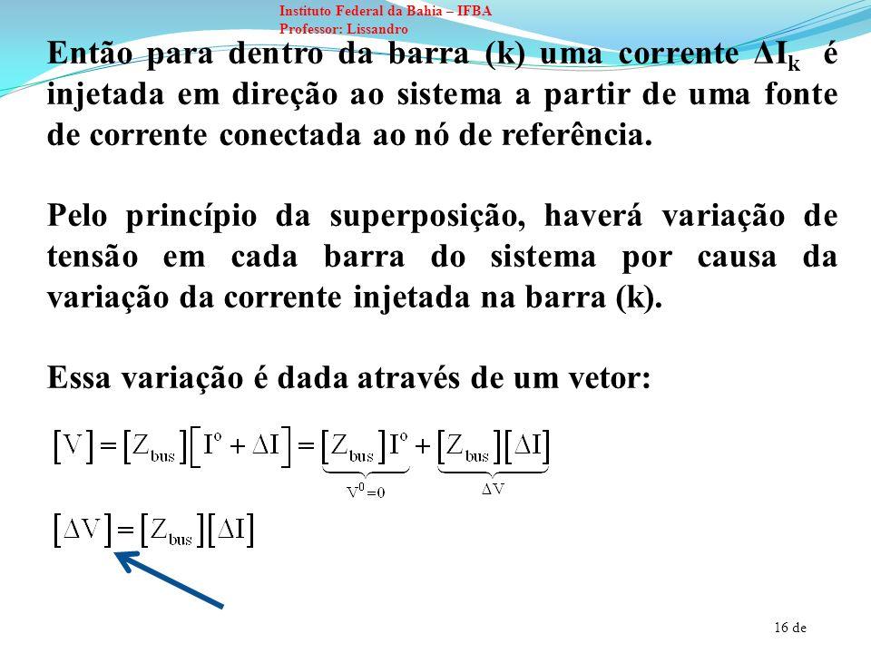 Então para dentro da barra (k) uma corrente ΔIk é injetada em direção ao sistema a partir de uma fonte de corrente conectada ao nó de referência.