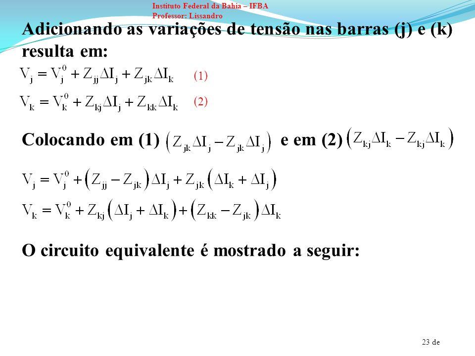Adicionando as variações de tensão nas barras (j) e (k) resulta em: