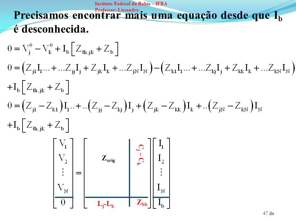 Precisamos encontrar mais uma equação desde que Ib é desconhecida.