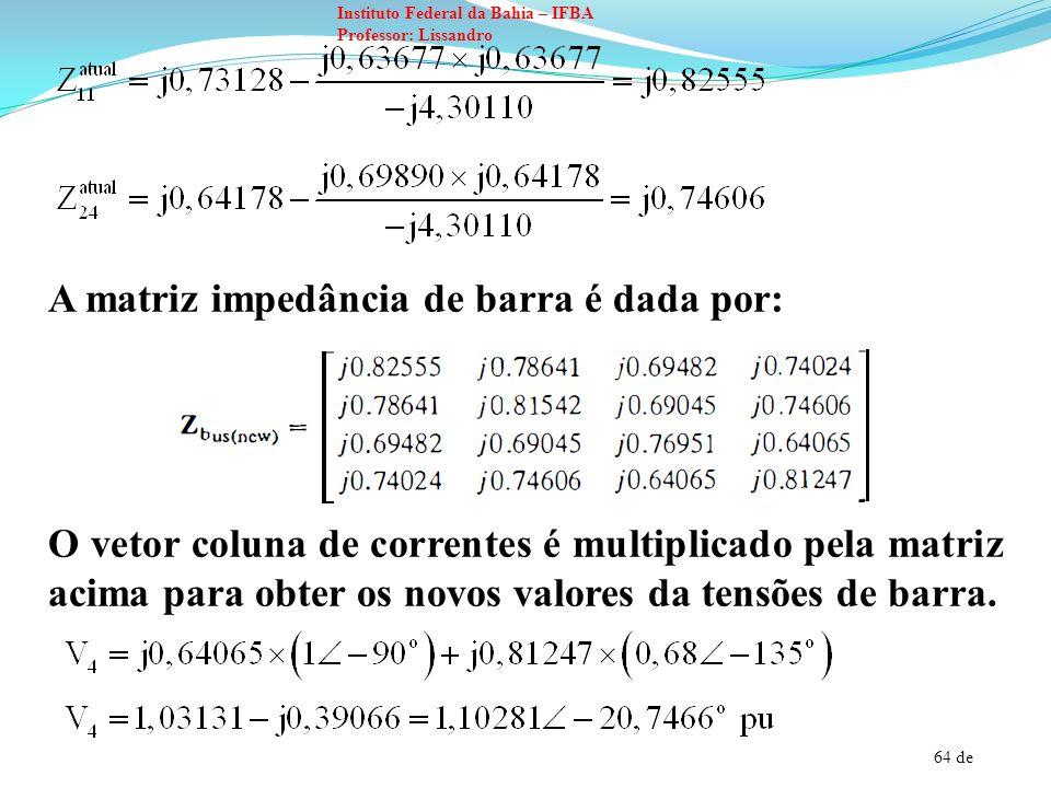 A matriz impedância de barra é dada por: