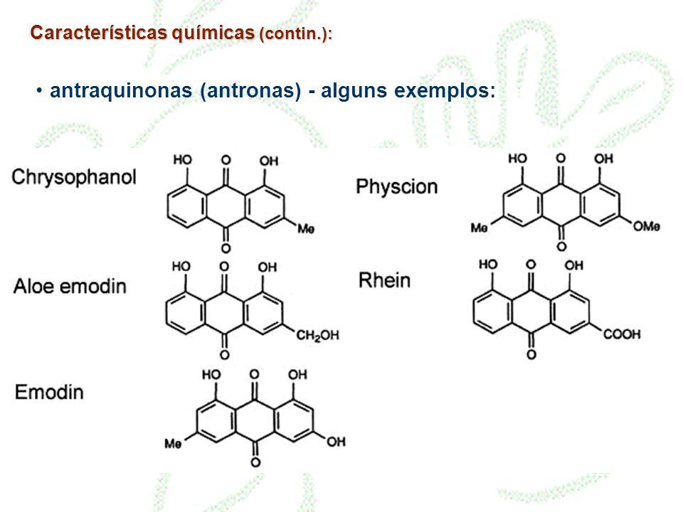 antraquinonas (antronas) - alguns exemplos: