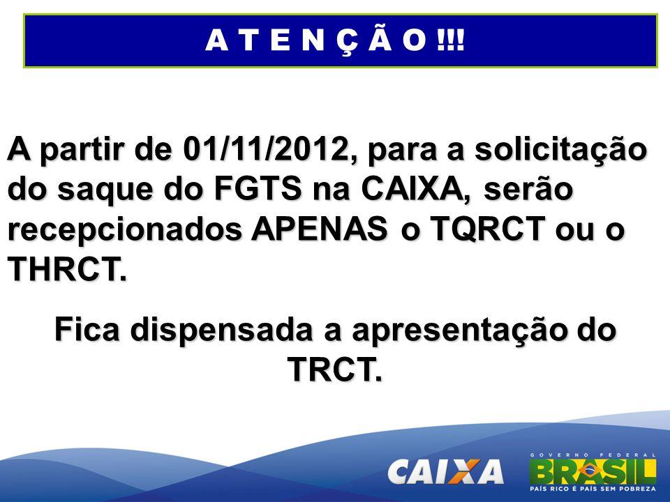 Fica dispensada a apresentação do TRCT.