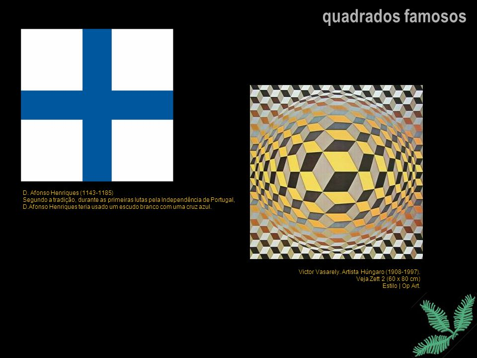 quadrados famosos D. Afonso Henriques (1143-1185)