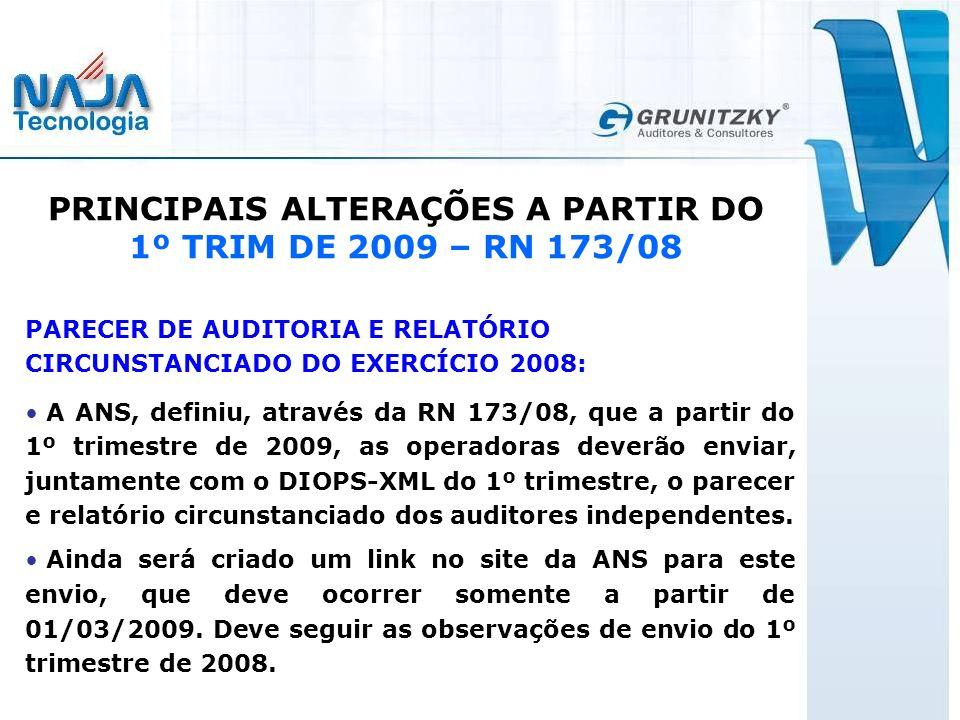 PRINCIPAIS ALTERAÇÕES A PARTIR DO 1º TRIM DE 2009 – RN 173/08