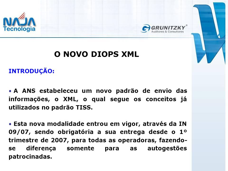 O NOVO DIOPS XML INTRODUÇÃO: