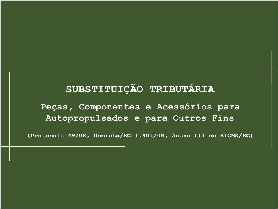 (Protocolo 49/08, Decreto/SC 1.401/08, Anexo III do RICMS/SC)