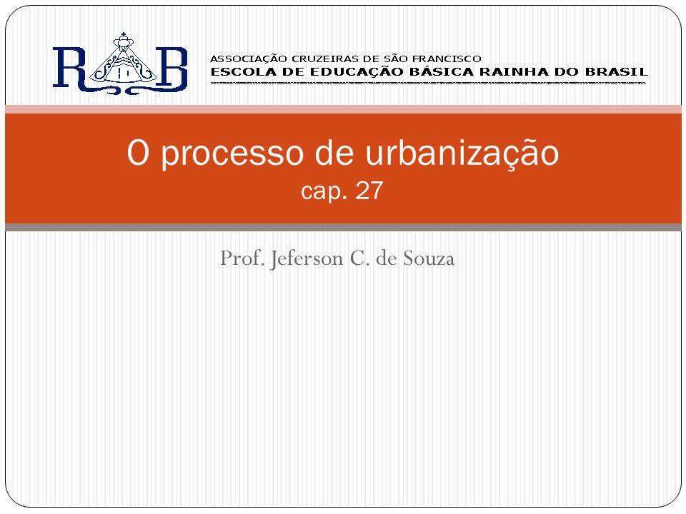 O processo de urbanização cap. 27