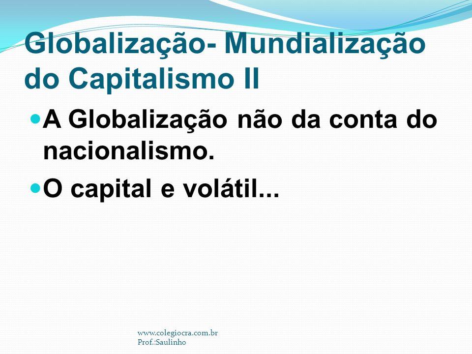 Globalização- Mundialização do Capitalismo II
