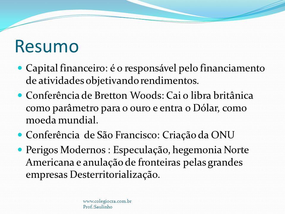Resumo Capital financeiro: é o responsável pelo financiamento de atividades objetivando rendimentos.