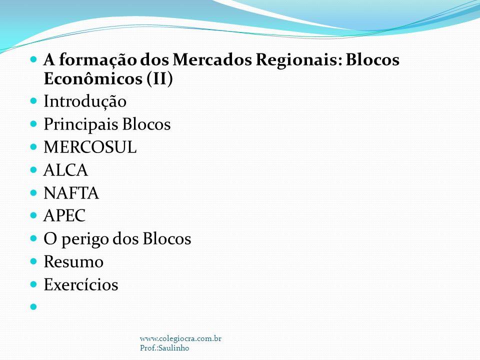A formação dos Mercados Regionais: Blocos Econômicos (II) Introdução