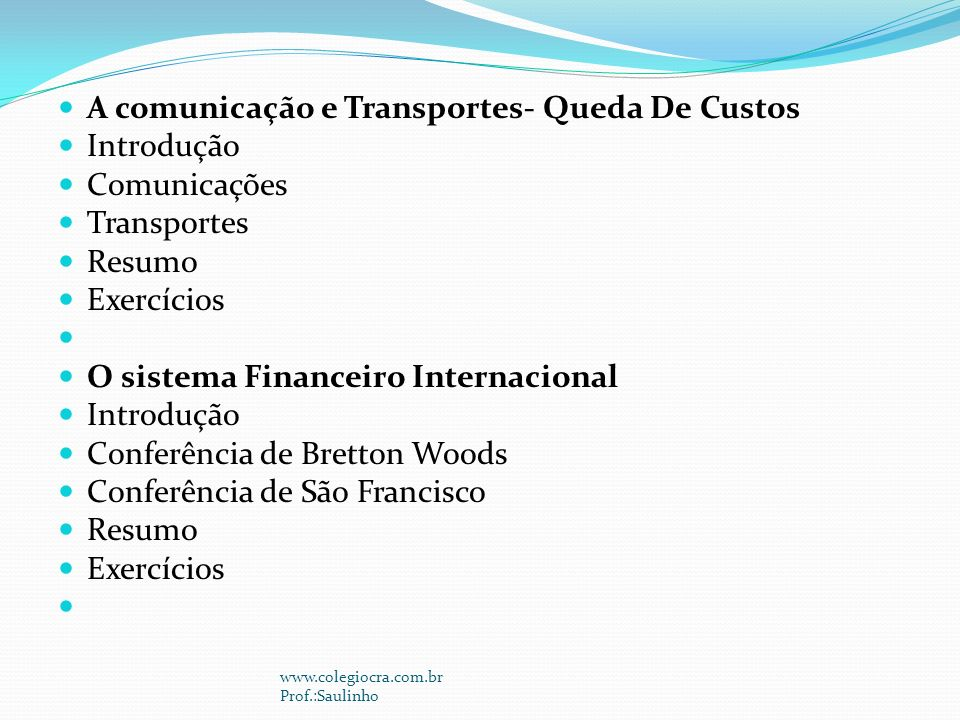 A comunicação e Transportes- Queda De Custos Introdução Comunicações