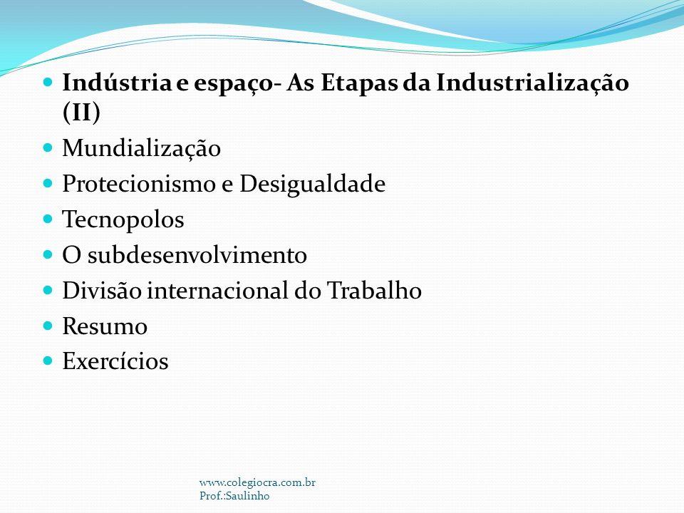 Indústria e espaço- As Etapas da Industrialização (II) Mundialização