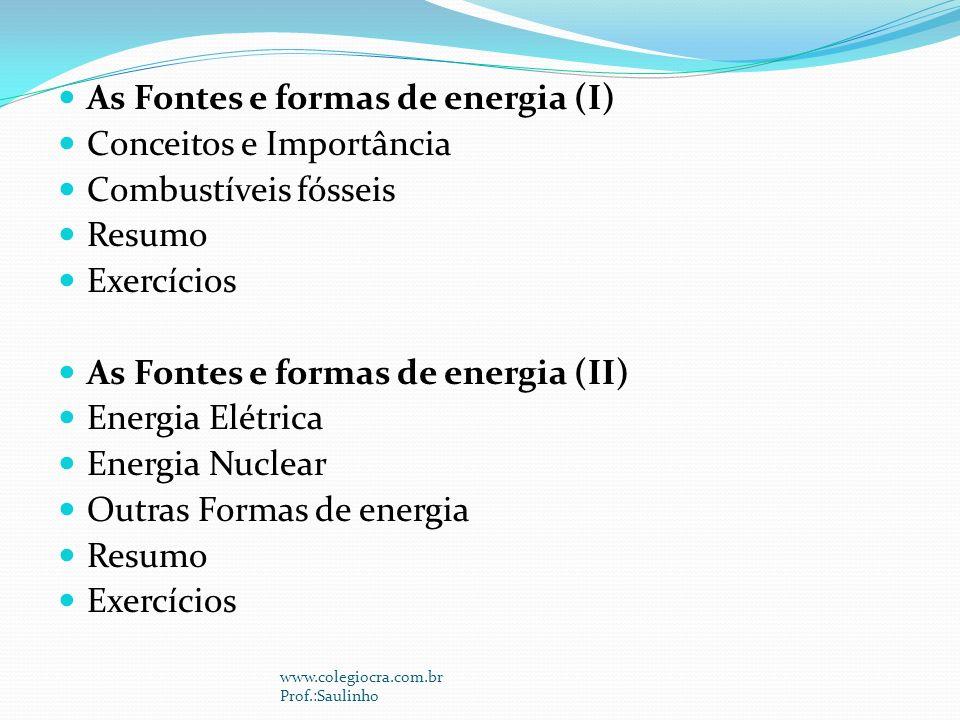 As Fontes e formas de energia (I) Conceitos e Importância