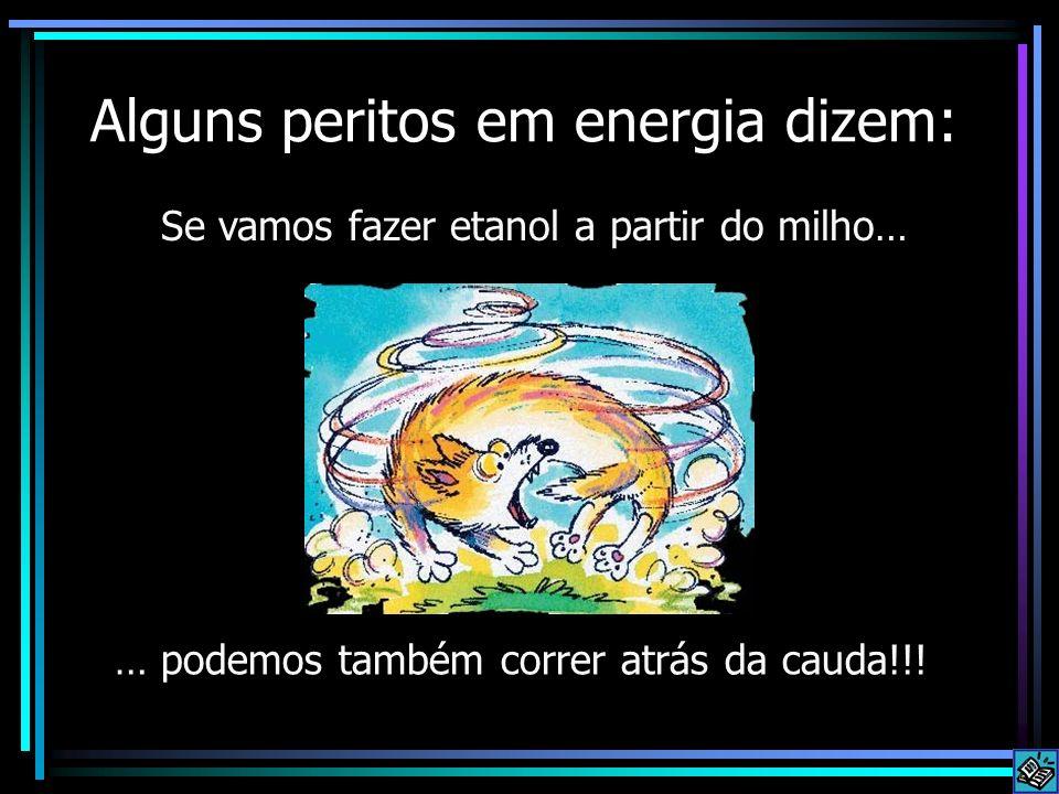 Alguns peritos em energia dizem: