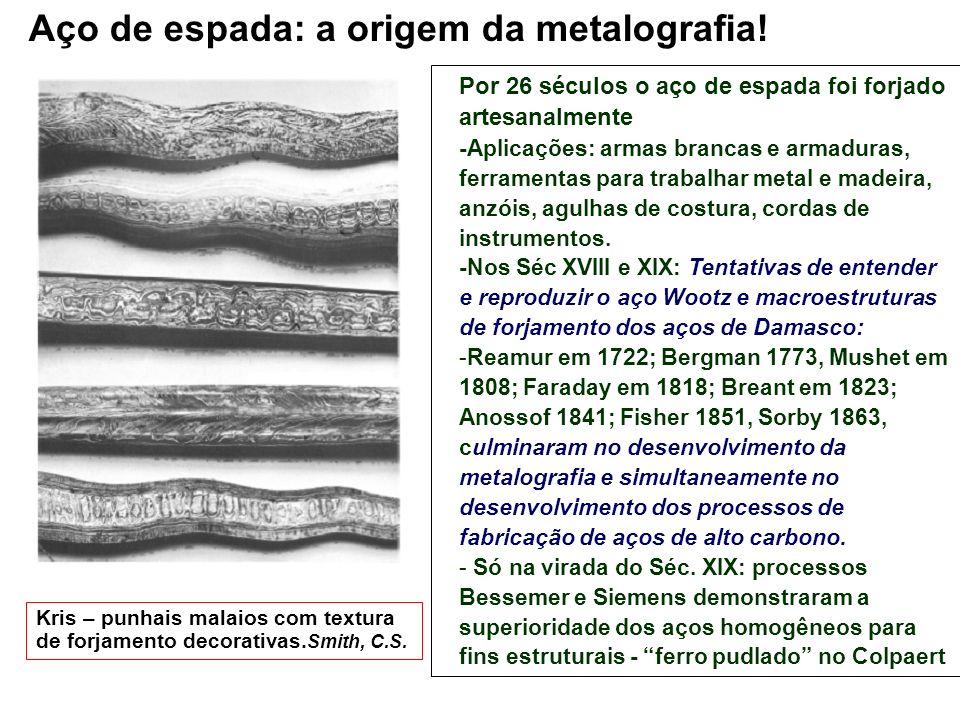 Aço de espada: a origem da metalografia!