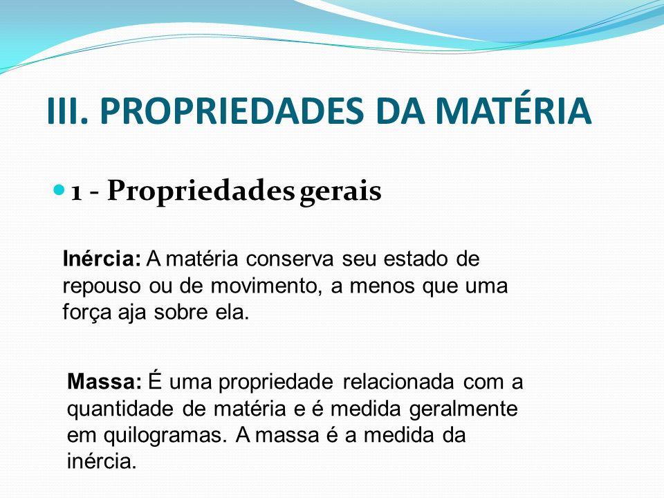 III. PROPRIEDADES DA MATÉRIA