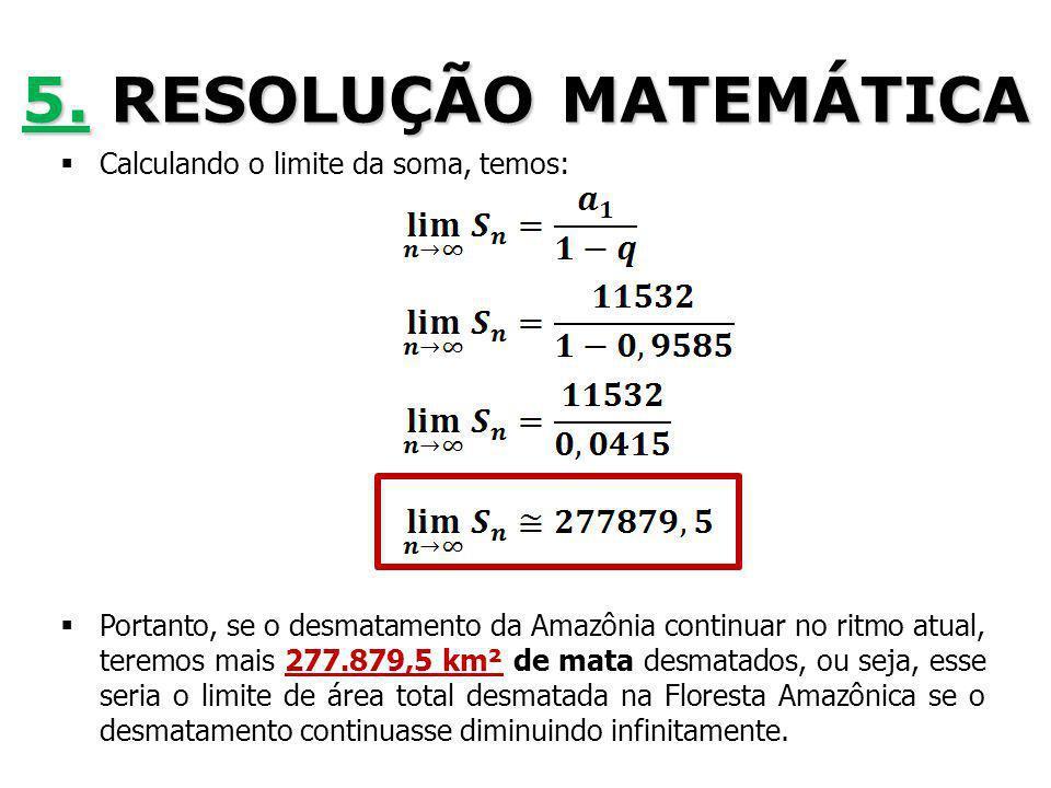 5. RESOLUÇÃO MATEMÁTICA Calculando o limite da soma, temos: