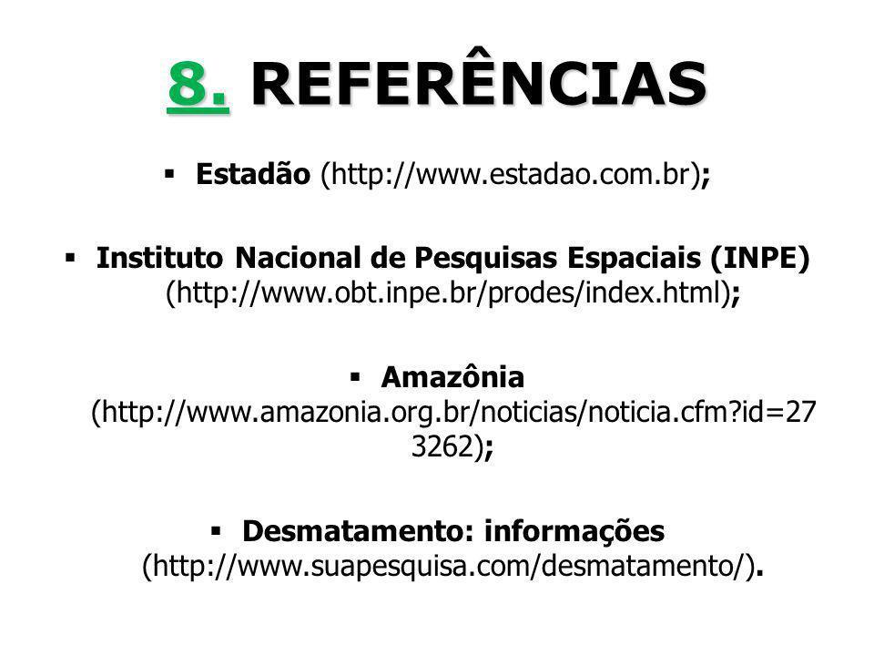 8. REFERÊNCIAS Estadão (http://www.estadao.com.br);