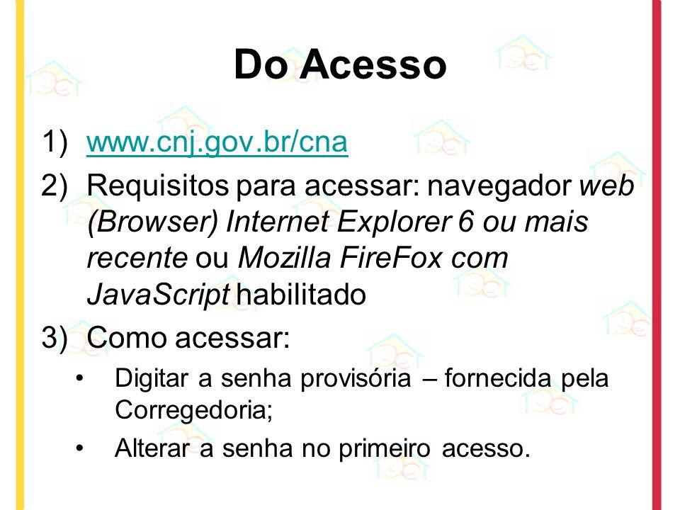 Do Acesso www.cnj.gov.br/cna