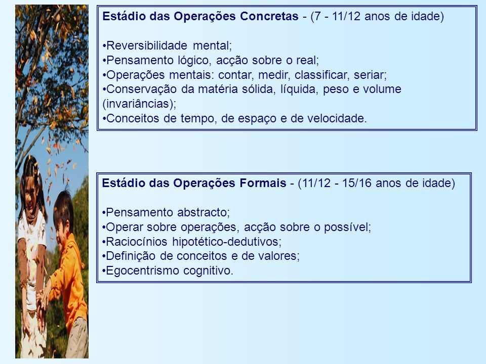 Estádio das Operações Concretas - (7 - 11/12 anos de idade)