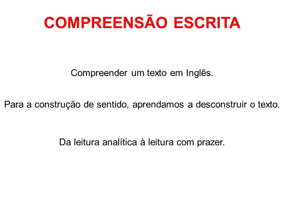 COMPREENSÃO ESCRITA Compreender um texto em Inglês.
